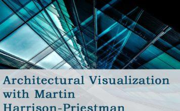 Architectural Visualization with Martin Harrison-Priestman